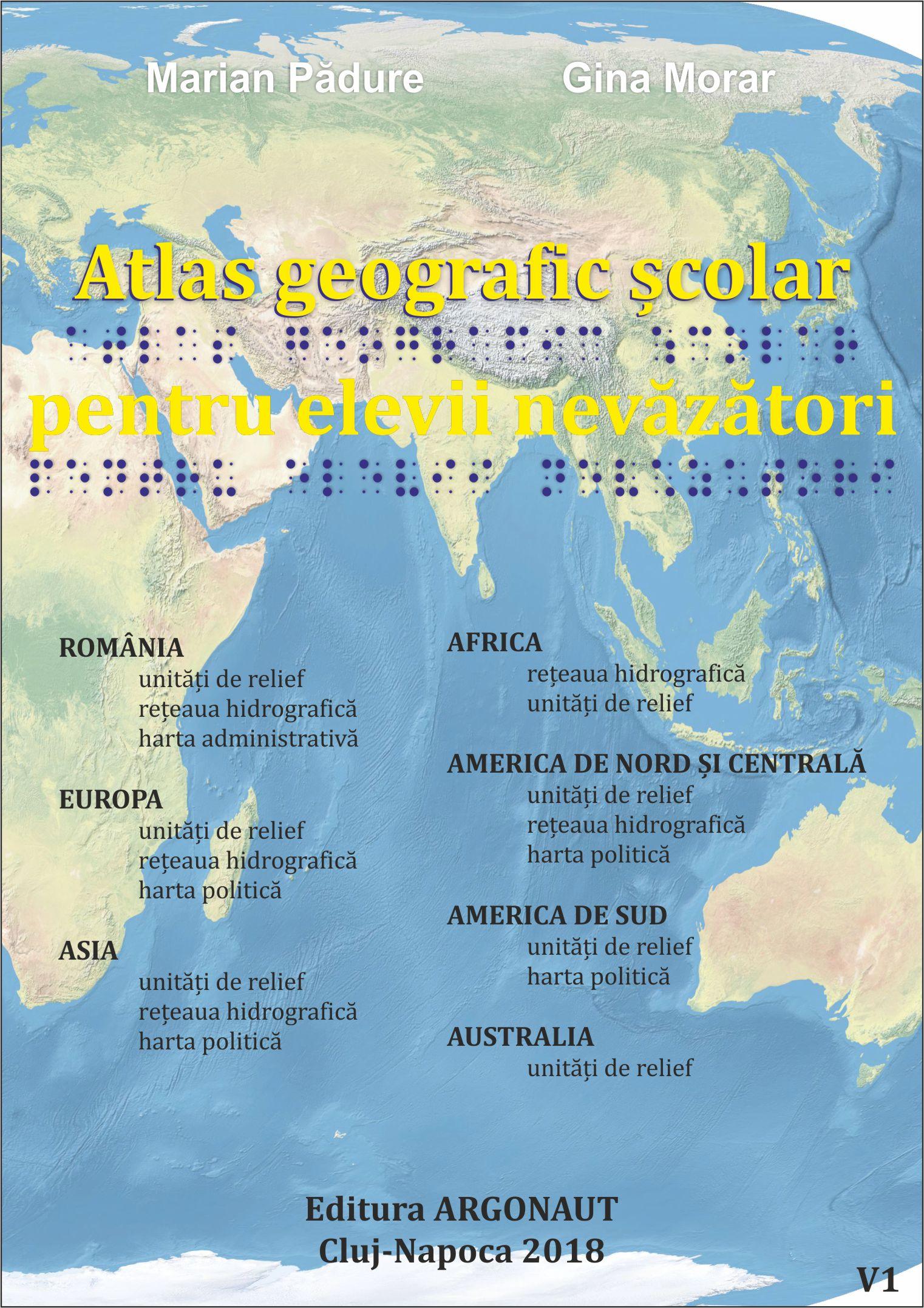 coperta Atlas geografic scolar pentru elevii nevazatori - Marian Padure si Gina Morar